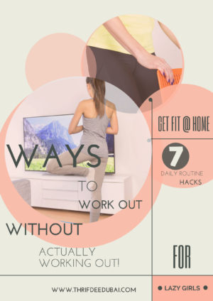 7 Ways To Work Out Without Actually Working Out!