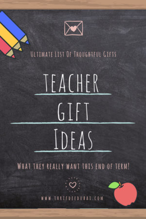 Teacher Gift Ideas + What They Really Want This End Of Term!