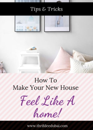 How to Make Your New House Feel Like a Home!