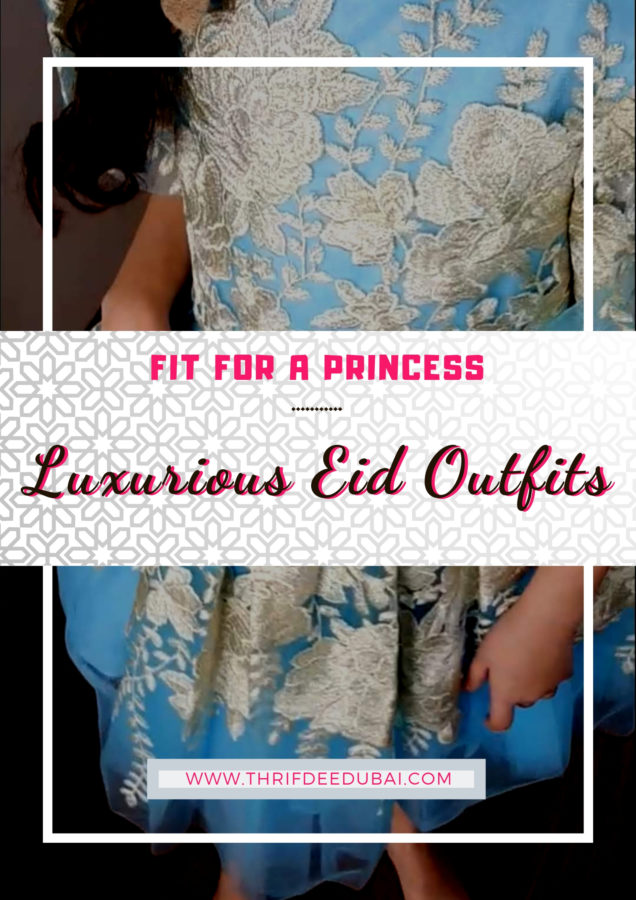 Fit For A Princess – Luxurious Eid Outfits