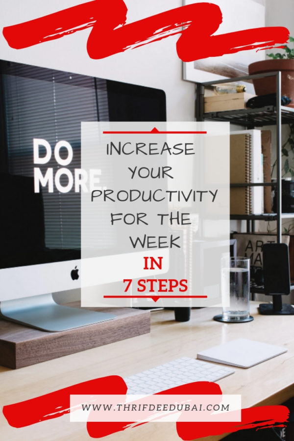 Increase Your Productivity For The Week In 7 Steps