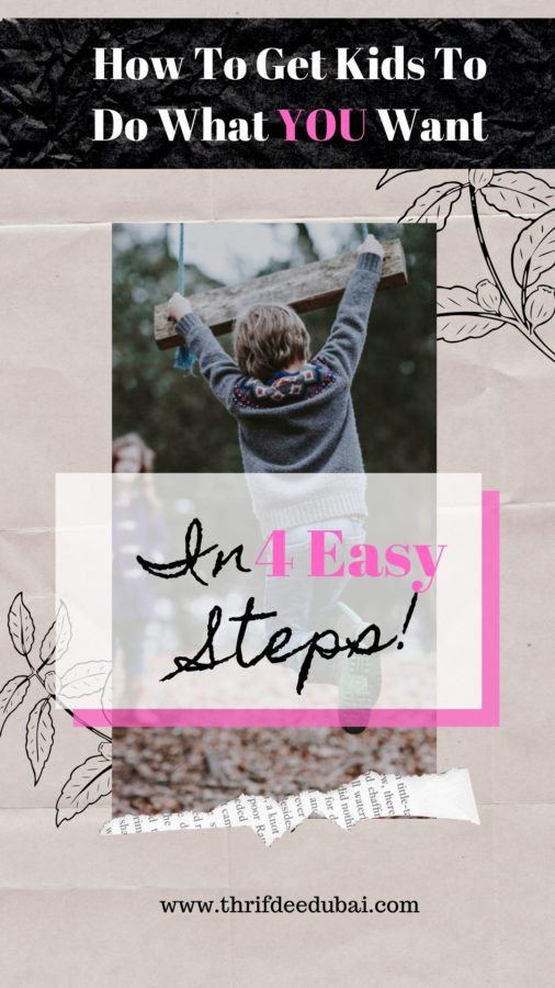 How To Get Kids To Do What YOU Want – In 4 Easy Steps