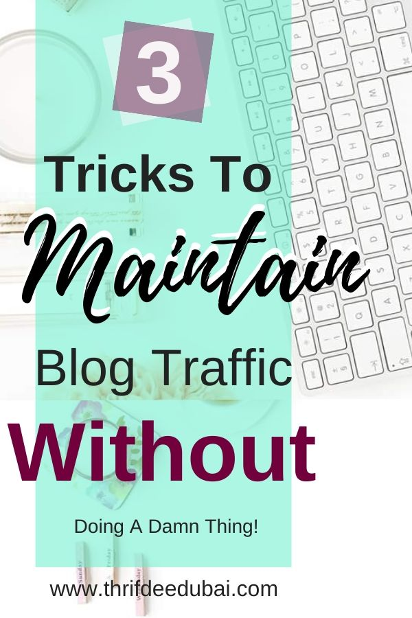 3 Tricks To Maintain Blog Traffic Without Doing A Thing!